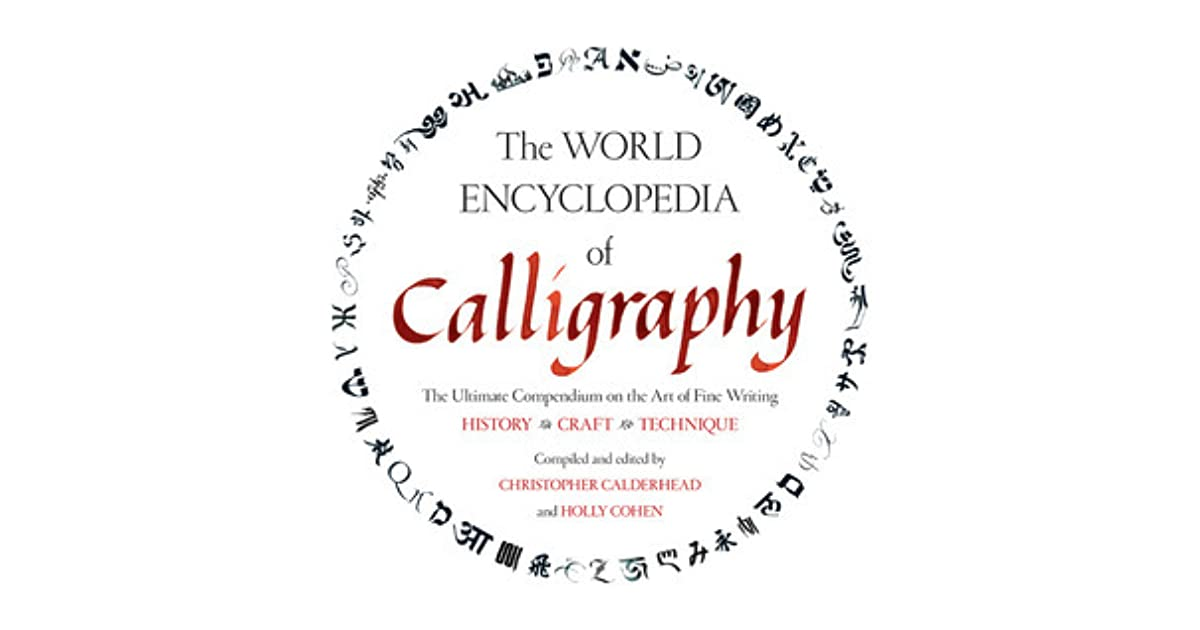 The World Encyclopedia of Calligraphy: The Ultimate