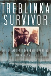 Treblinka Survivor: The Life and Death of Hershl Sperling