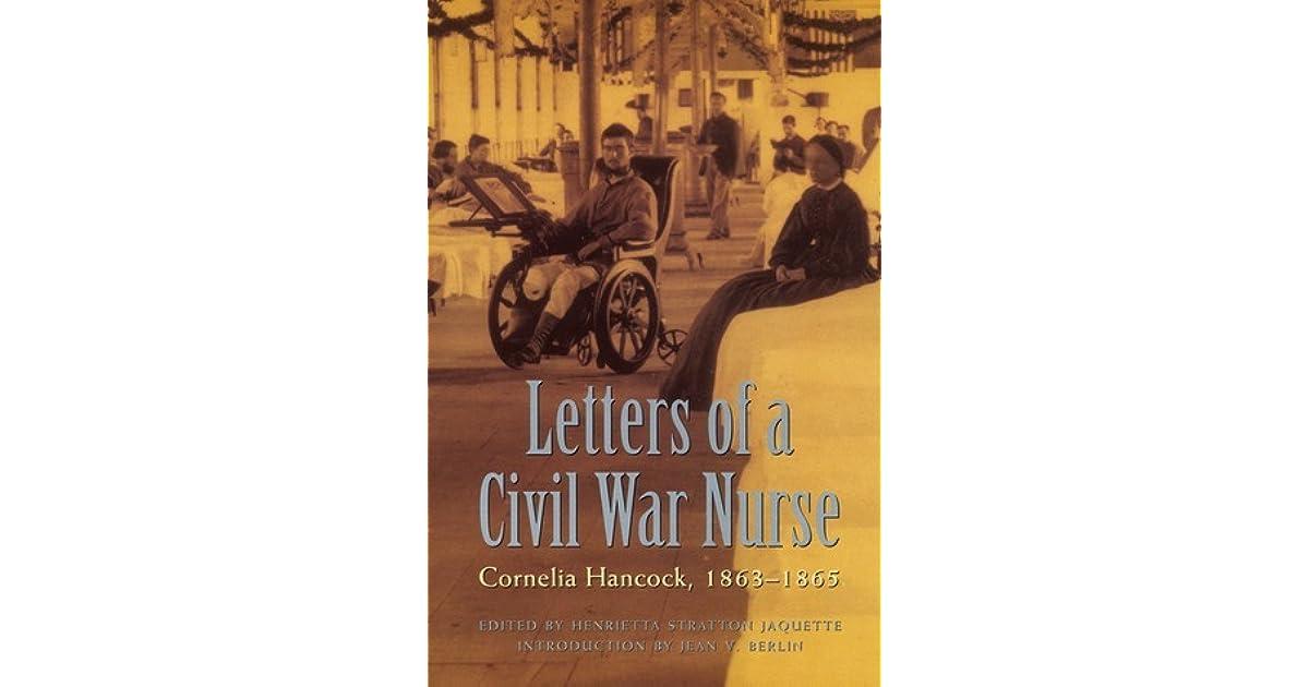 Letters of a Civil War Nurse Cornelia Hancock 18631865