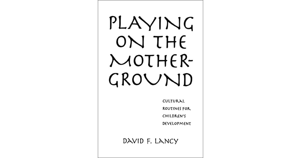 Playing on the Mother-Ground: Cultural Routines for