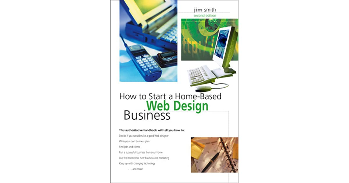 How To Start A Home Based Web Design Business 2nd By Jim Smith