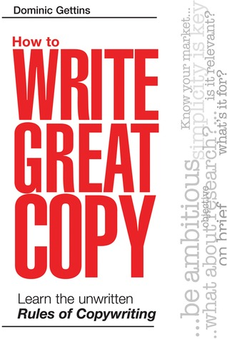 Download How to Write Great Copy: Learn the Unwritten Rules of Copywriting