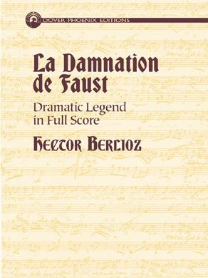 La Damnation De Faust Berlioz : damnation, faust, berlioz, Damnation, Faust:, Dramatic, Legend, Score, Hector, Berlioz