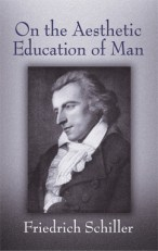 Image result for Schiller from his essay 'Letters On the Aesthetic Education of Man',