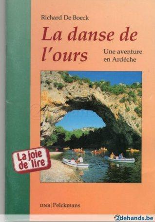 La Danse De L Ours : danse, Danse, L'ours,, Aventure, Ardèche, Richard, Boeck