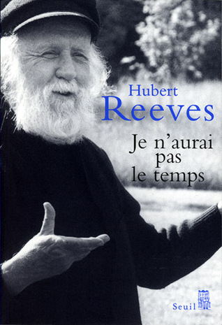 Je N Aurais Pas Le Temps : aurais, temps, N'aurai, Temps:, Mémoires, Hubert, Reeves