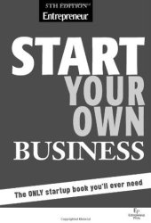 Start Your Own Business: The Only Book You'll Ever Need