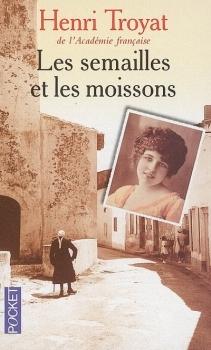Les Semailles Et Les Moissons : semailles, moissons, Semailles, Moissons, Henri, Troyat