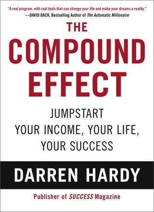 Download The Compound Effect: Jumpstart Your Income, Your Life, Your Success