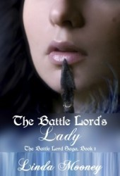 The Battle Lord's Lady (Battle Lord Saga, #1)