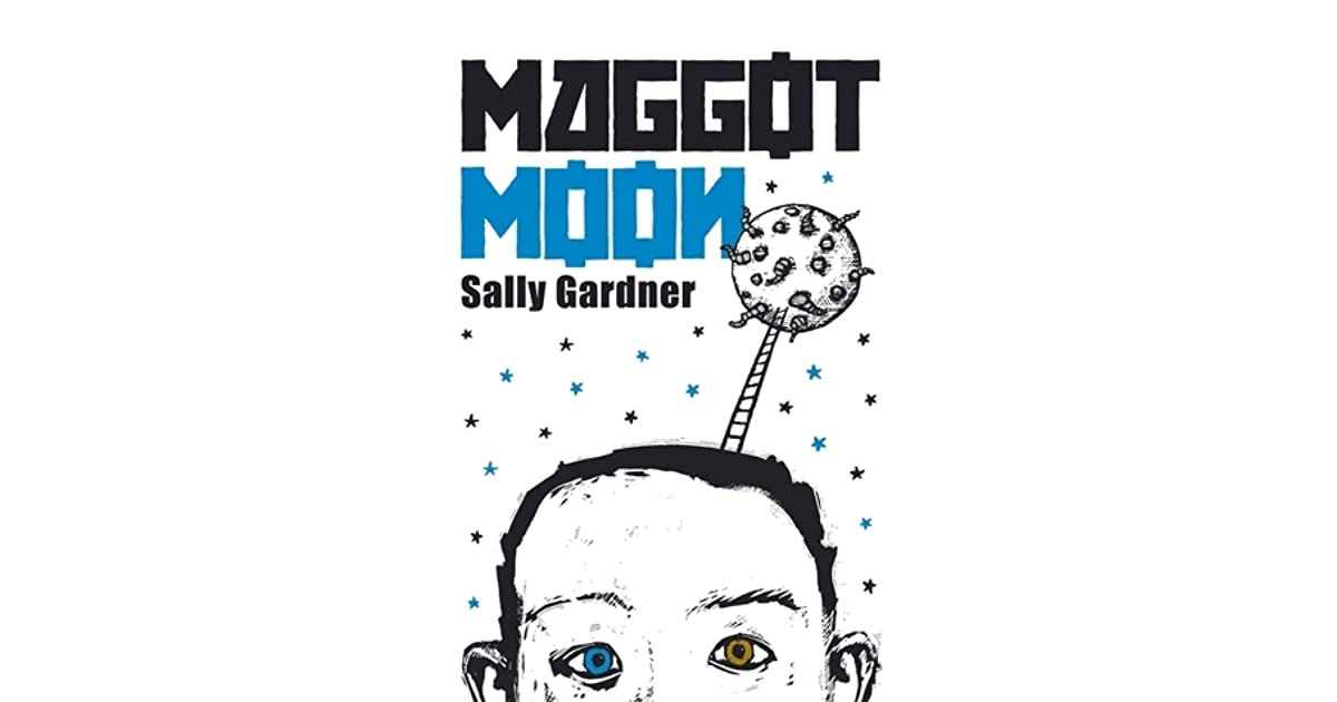 Maggot Moon by Sally Gardner — Reviews, Discussion