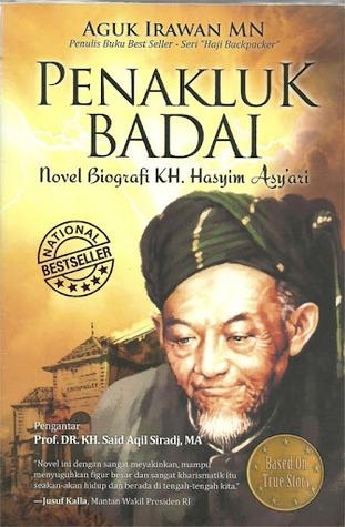 Kh.hasyim Asyari : kh.hasyim, asyari, Penakluk, Badai:, Novel, Biografi, Hasyim, Asy'ari, Irawan