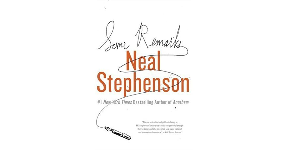 Some Remarks: Essays and Other Writing by Neal Stephenson