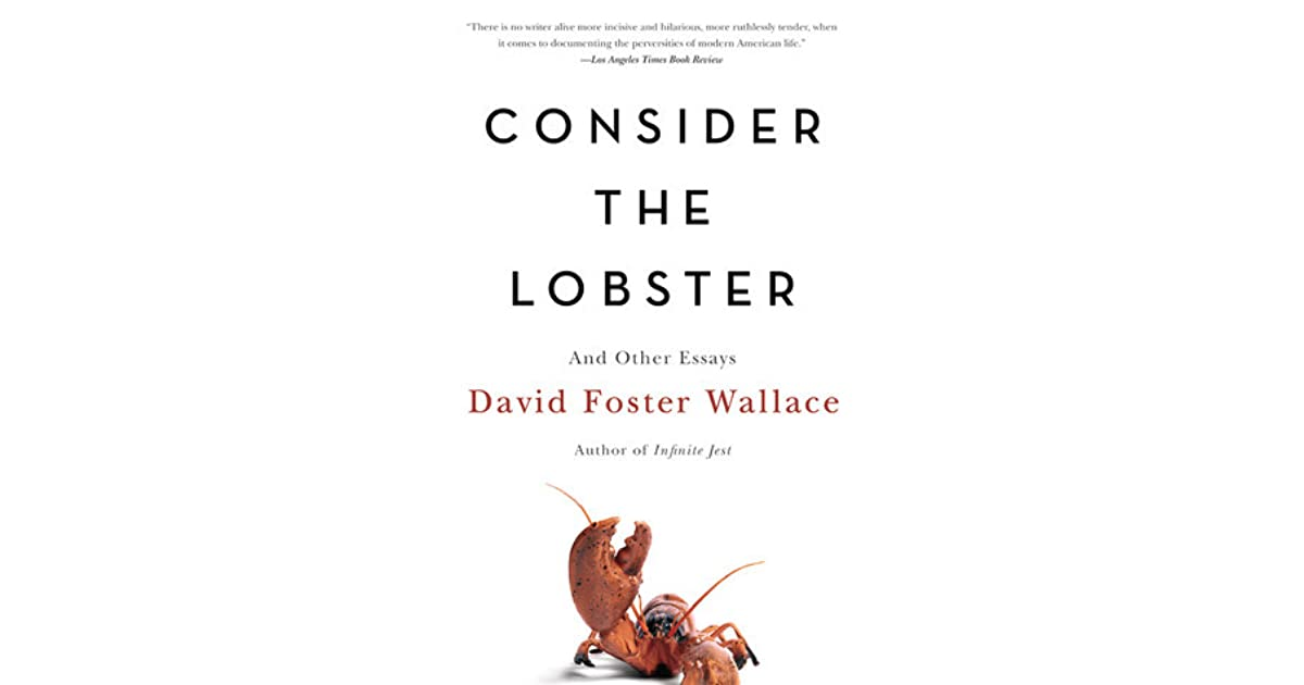Consider the Lobster: And Other Essays by David Foster Wallace