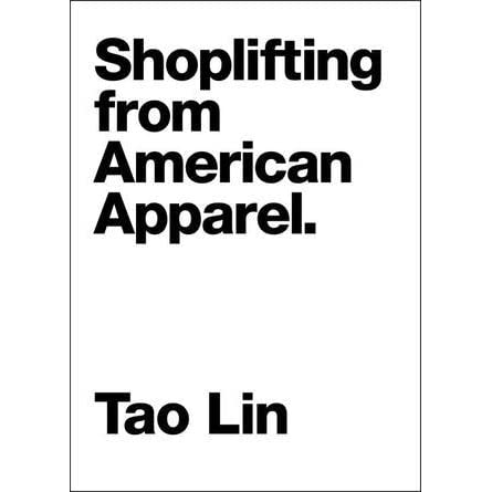 Shoplifting from American Apparel by Tao Lin — Reviews