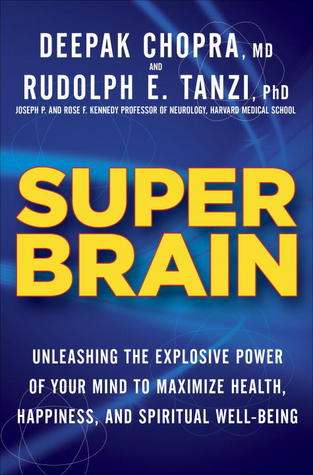 Download Super Brain: Unleashing the Explosive Power of Your Mind to Maximize Health, Happiness, and Spiritual Well-Being