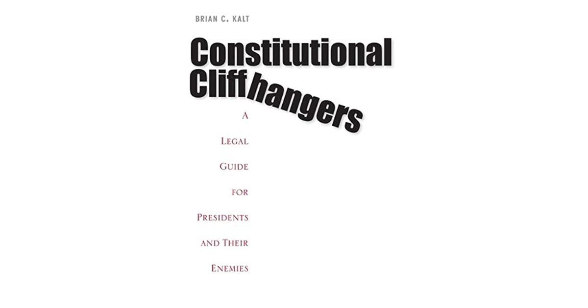 Constitutional Cliffhangers: A Legal Guide for Presidents