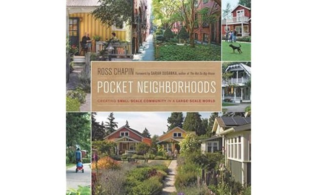 Pocket Neighborhoods Creating Small Scale Community In A