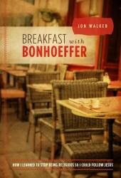 Breakfast with Bonhoeffer