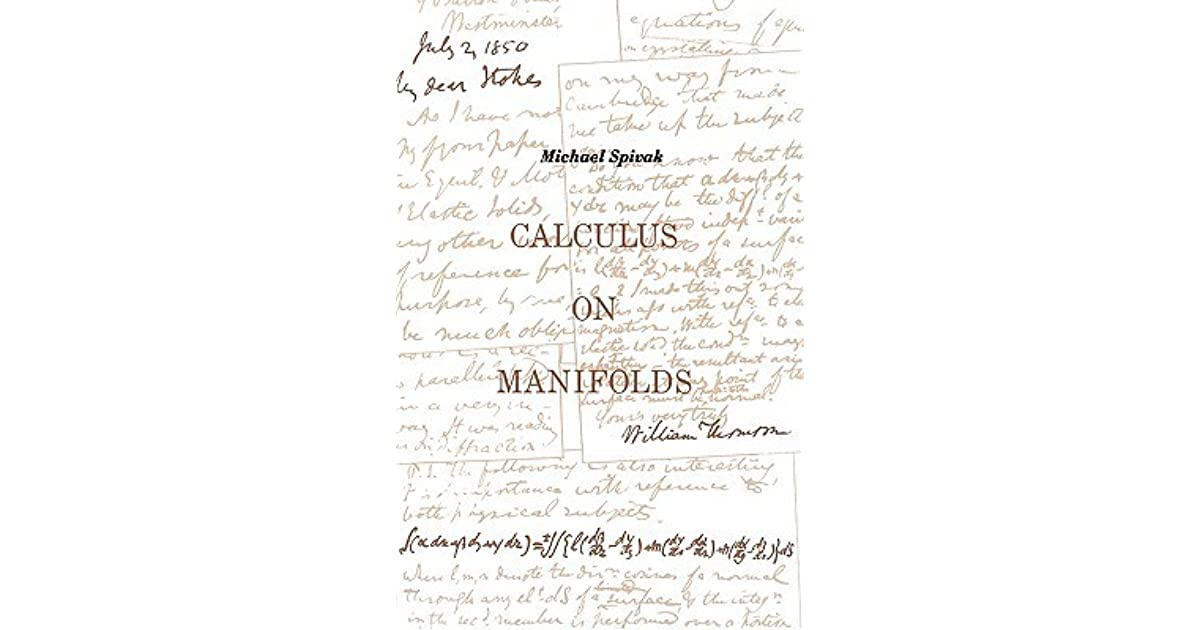 Calculus On Manifolds: A Modern Approach To Classical