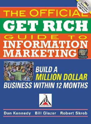 Download The Official Get Rich Guide to Information Marketing: Build a Million-Dollar Business in 12 Months: Build a Million Dollar Business in Just 12 Months