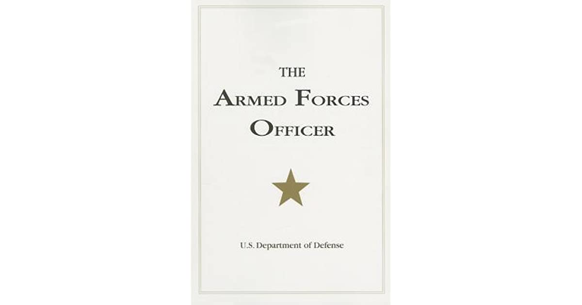 The Armed Forces Officer: 2007 Edition by U.S. Department