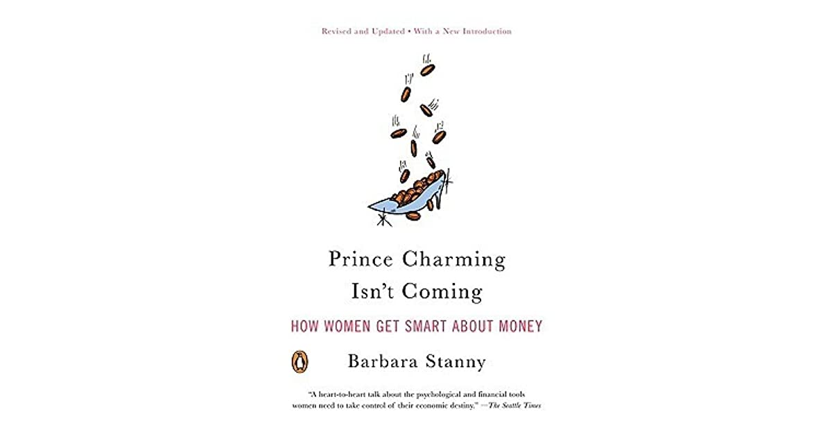 Prince Charming Isn't Coming: How Women Get Smart About