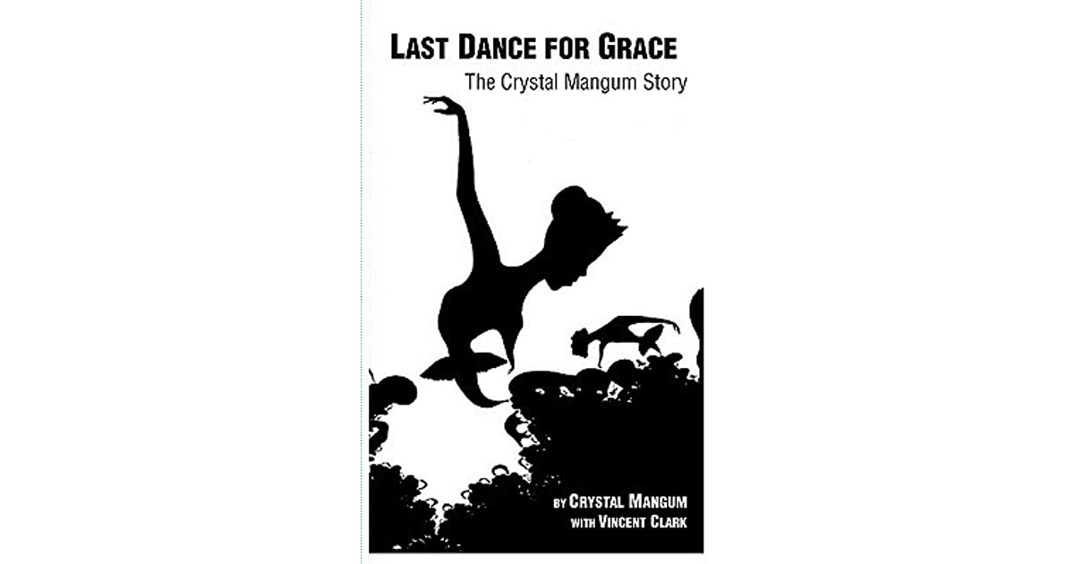 The Last Dance for Grace: The Crystal Mangum Story by