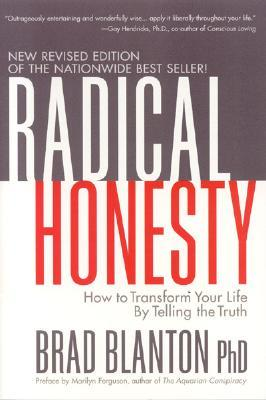Download Radical Honesty : How to Transform Your Life by Telling the Truth