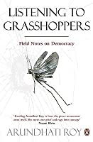 Field Notes on Democracy: Listening to Grasshoppers by