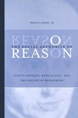 The Social Authority of Reason: Kant's Critique, Radical Evil, and the Destiny of Humankind  pdf