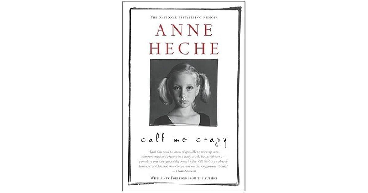Call Me Crazy: A Memoir by Anne Heche — Reviews