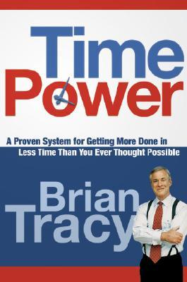 Download Time Power: A Proven System for Getting More Done in Less Time Than You Ever Thought Possible
