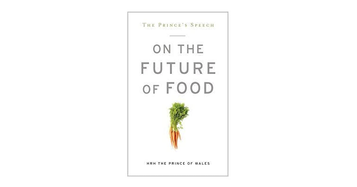 The Prince's Speech: On the Future of Food by Charles