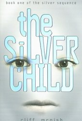 The Silver Child (Silver Sequence, #1)