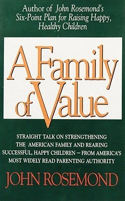 A Family Of Value By John Rosemond — Reviews, Discussion
