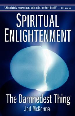 Download Spiritual Enlightenment: The Damnedest Thing