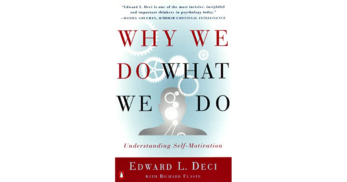Why We Do What We Do Understanding SelfMotivation by