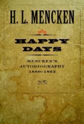 Happy Days: Mencken's Autobiography: 1880-1892
