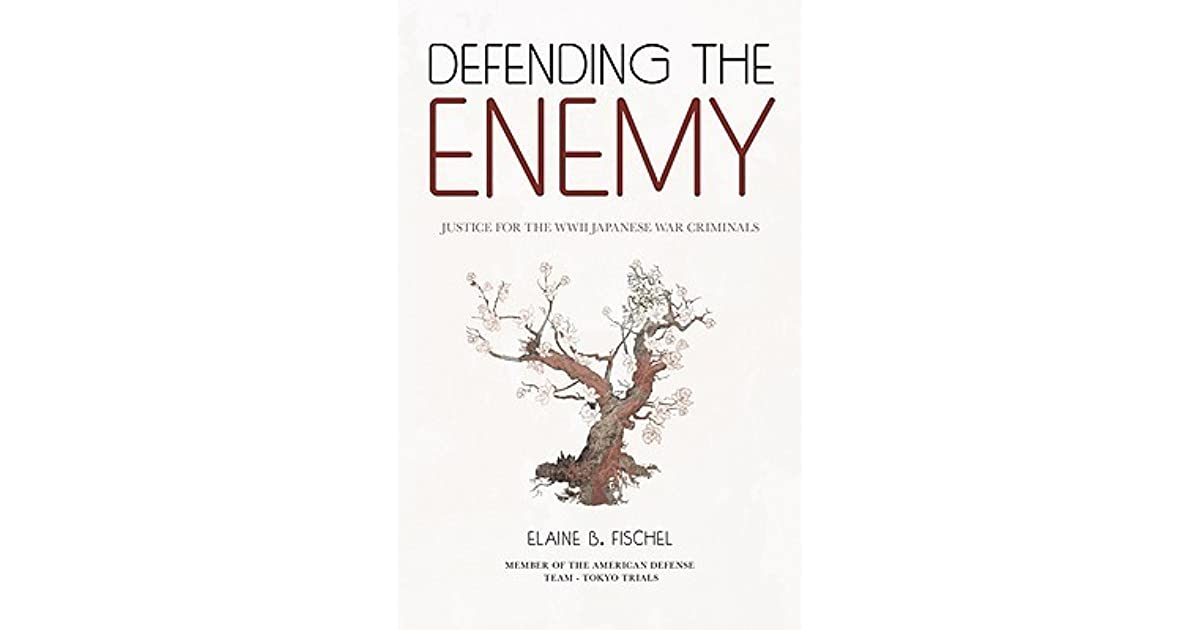 Defending the Enemy: Justice for the WWII Japanese War