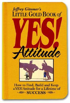 Download Little Gold Book of Yes! Attitude: How to Find, Build and Keep a Yes! Attitude for a Lifetime of Success  Audiobook