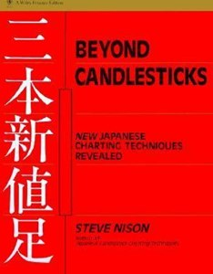 Beyond candlesticks new japanese charting techniques revealed by steve nison also rh goodreads