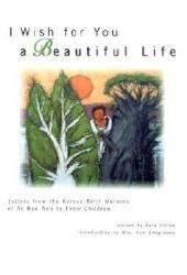 I Wish for You a Beautiful Life: Letters from the Korean Birth Mothers of Ae Ran Won to Their