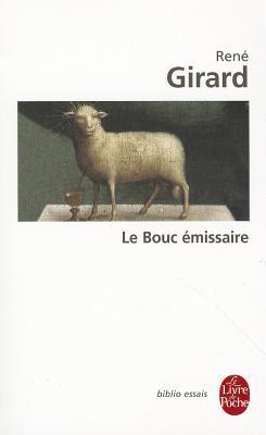 René Girard Le Bouc émissaire : rené, girard, émissaire, René, Girard