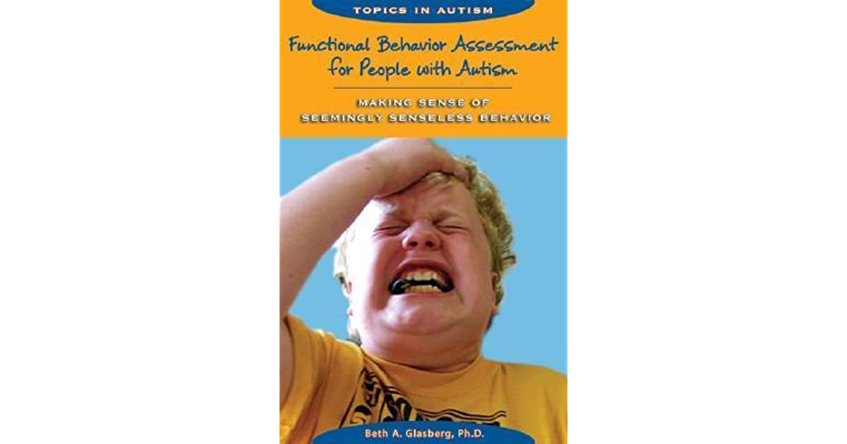 Functional Behavior Assessment for People with Autism: Making Sense ...