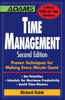 Download Time Management: Proven Techniques for Making Every Minute Count