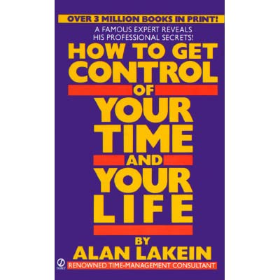 How to Get Control of Your Time and Your Life by Alan