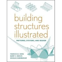 Building Structures Illustrated: Patterns, Systems, and ...