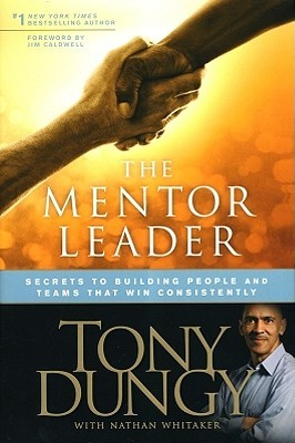 Download The Mentor Leader: Secrets to Building People and Teams That Win Consistently
