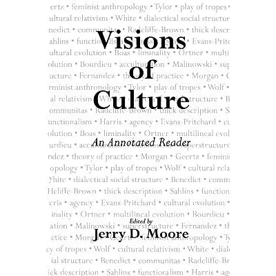 Visions of Culture: An Annotated Reader by Jerry D. Moore